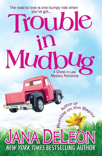 Trouble in Mudbug (Ghost-in-Law Mystery/Romance, Book 1)