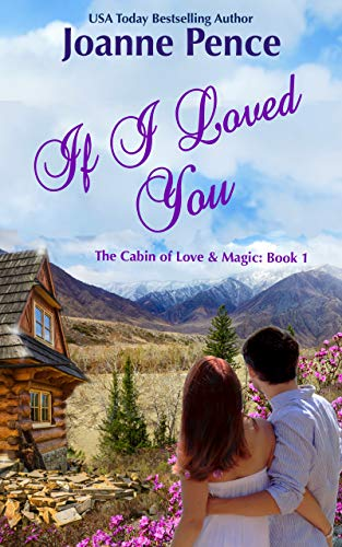 If I Loved You: The Cabin of Love & Magic, Book 1