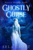 Ghostly Curse Sela Croft