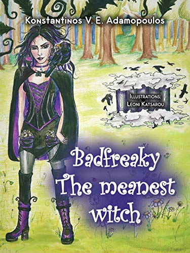 Badfreaky - The meanest witch (The life of Badfreaky the witch Book 1)