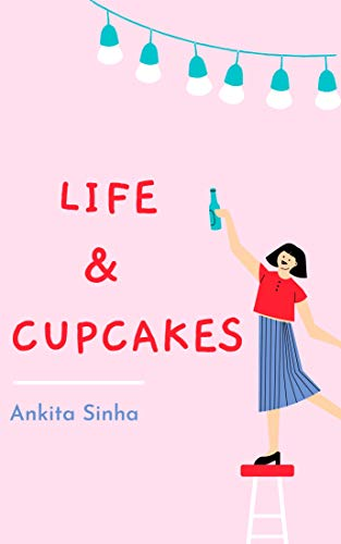 Life and Cupcakes