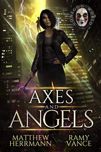 Axes and Angels: A Contemporary Urban Fantasy Novel (Better Demons Series Book 1)