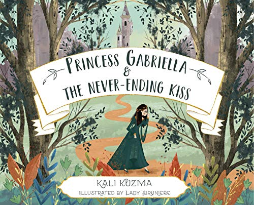 Princess Gabriella and the Never-Ending Kiss