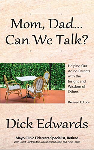 Mom, Dad...Can We Talk? Helping Our Aging Parents with the Insight and Wisdom of Others