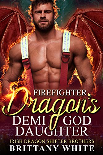 Firefighter Dragon's Demi-God Daughter