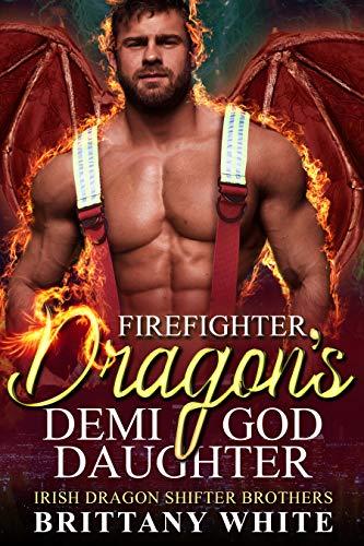 Firefighter Dragon's Demi-God Daughter