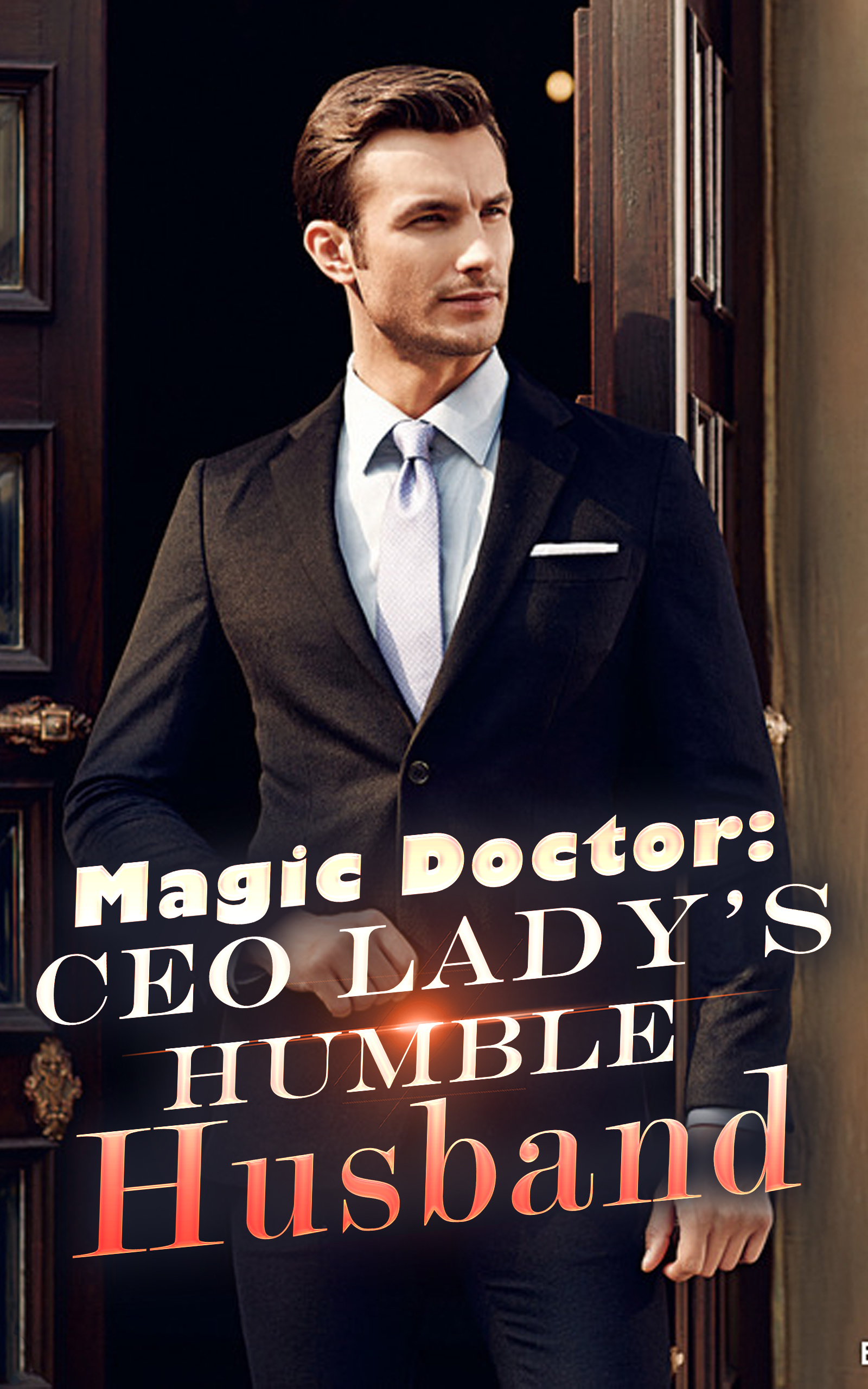 Magic Doctor: CEO Lady's Humble Husband