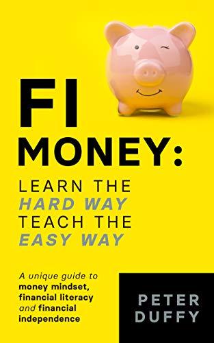 FI Money: Learn the hard way teach the easy way