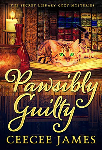 Pawsibly Guilty: The Secret Library Cozy Mysteries