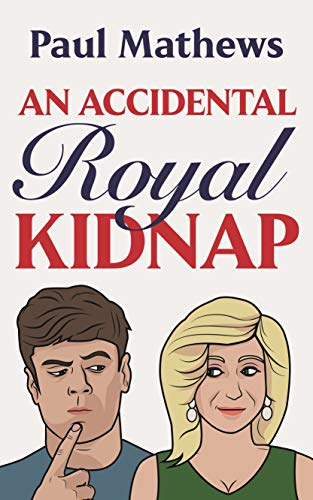 An Accidental Royal Kidnap