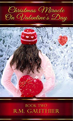 Christmas Miracle on Valentine's Day (The Christmas Miracle Series Book 2)