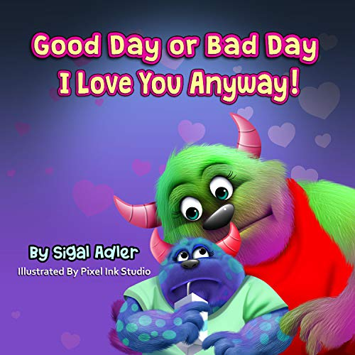 Good Day or Bad Day – I Love You Anyway