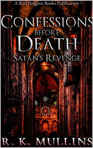 Confessions Before Death; Satan's Revenge
