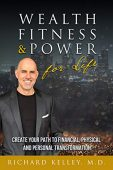 Wealth Fitness&Power For Life Richard Kelley