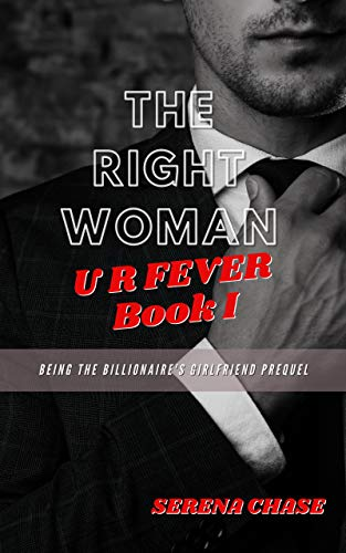 The Right Woman: Being The Billionaire's Girlfriend Prequel