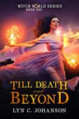 Till Death and Beyond Lyn C. Johanson