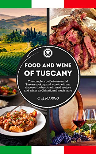 FOOD AND WINE OF TUSCANY Made Simple, at Home