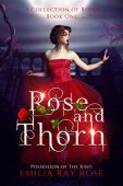 Rose and Thorn Possession EMILIA  RAY ROSE