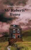 Mr Roberts' House Catherine Blackmore