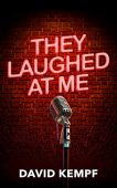 They Laughed at Me David Kempf