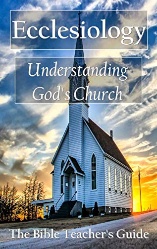 Ecclesiology: Understanding God's Church