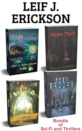 Leif J. Erickson Thriller Bundle: Time Vacation - Hidden Trails - Cerrado - Beta Troops