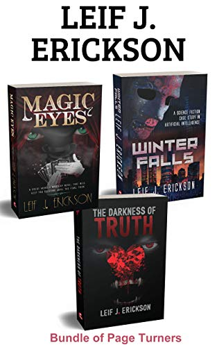 Leif J. Erickson Sci-Fi and Thriller Bundle: Winter Falls - Magic Eyes - The Darkness of Truth