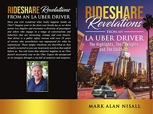 Rideshare Revelations From An La Uber Driver
