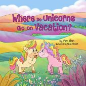 Where Do Unicorns Go Kim  Ann