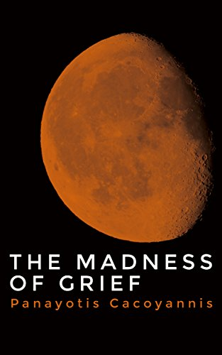 The Madness of Grief