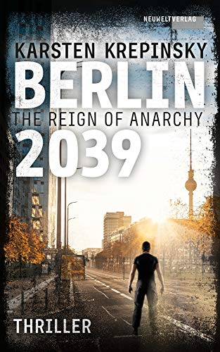Berlin 2039: The Reign Of Anarchy