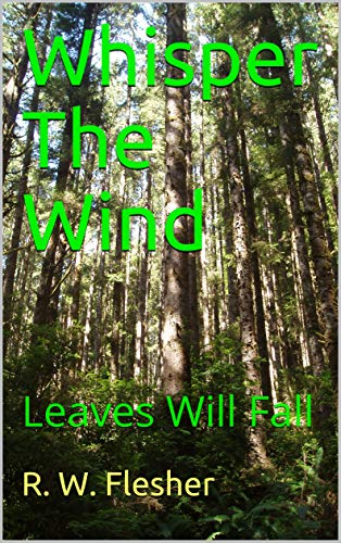 Whisper The Wind: Leaves Will Fall