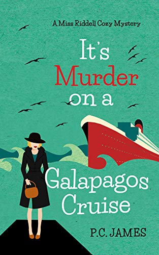 It's Murder, On a Galapagos Cruise: An Amateur Female Sleuth Historical Cozy Mystery