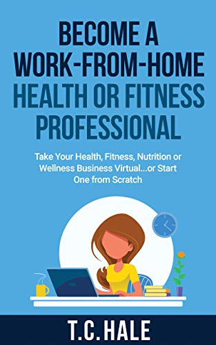 Become a Work-From-Home Health or Fitness Professional