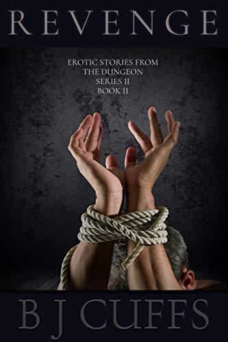 Revenge: An Erotic BDSM Story