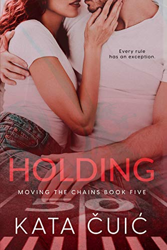Holding (Moving the Chains Book 5)