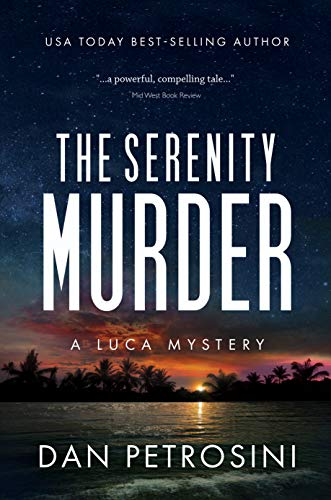 The Serenity Murder: A Luca Mystery Crime Thriller