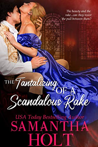 The Tantalizing of a Scandalous Rake