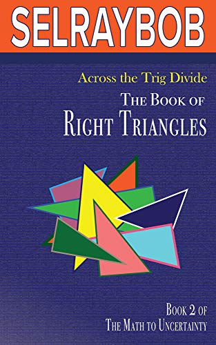 Across the Trig Divide: The Book of Right Triangles
