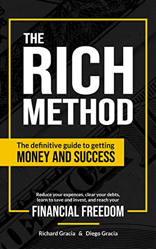The RICH Method: The definitive guide to getting money and success.