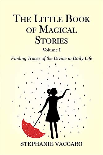 The Little Book of Magical Stories: Finding Traces of the Divine in Daily Life