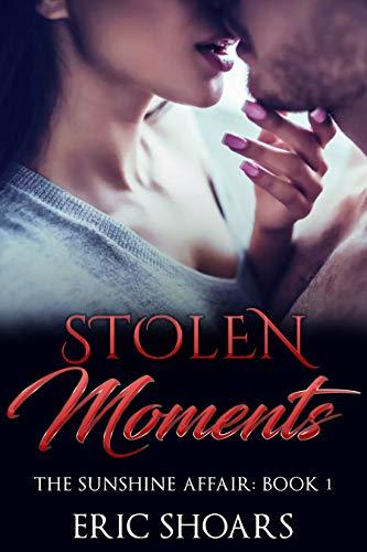 Stolen Moments: The Sunshine Affair: Book 1