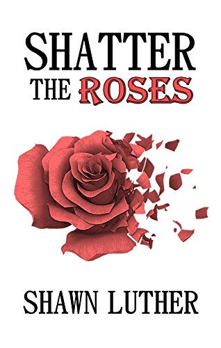 Shatter the Roses