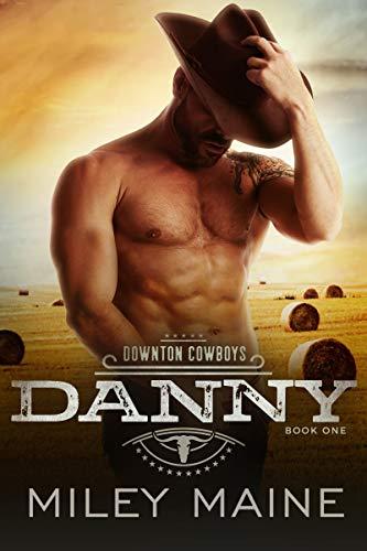 Danny (Downton Cowboys Book 1)