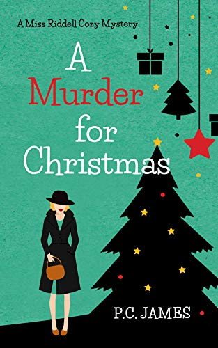 A Murder for Christmas: An Amateur Female Sleuth Historical Cozy Mystery