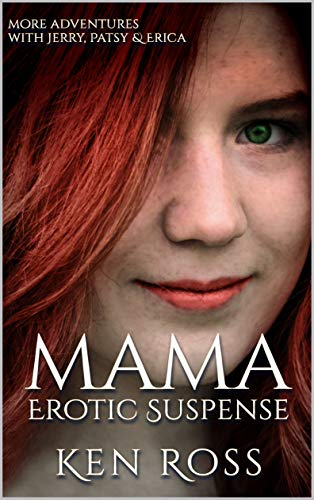 MAMA: Erotic Suspense (Ken Ross Romantic/Erotic Suspense Series Book 4)