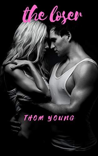 The Loser: A Dark High School Romance (Book 1)