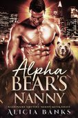 Alpha Bear's Nanny A Alicia Banks