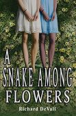 A Snake Among Flowers Richard Devall