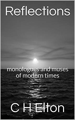 Reflections - monologues and muses of modern times